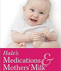 Hale's Medications and Mothers Milk 18th Edition